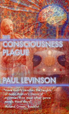 The Consciousness Plague (Phil D'Amato #2)