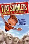 The Mount Rushmore Calamity (Flat Stanley's Worldwide Adventures, #1)