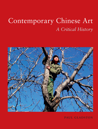 Contemporary Chinese Art: A Critical History
