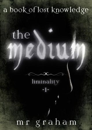 The Medium by M.R. Graham