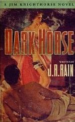 Dark Horse by J.R. Rain