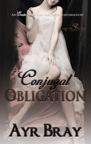 Conjugal Obligation(Erotic Pride and Prejudice Continuations 2)