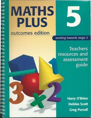 Maths Plus: Year 5 Teachers Resource and Assessment Guide