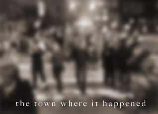 The Town Where It Happened