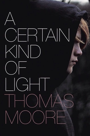A Certain Kind of Light by Thomas            Moore