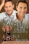Hazel Takes Over (Lyon Road Vets, #3)