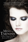 Mine to Tarnish by Janeal Falor
