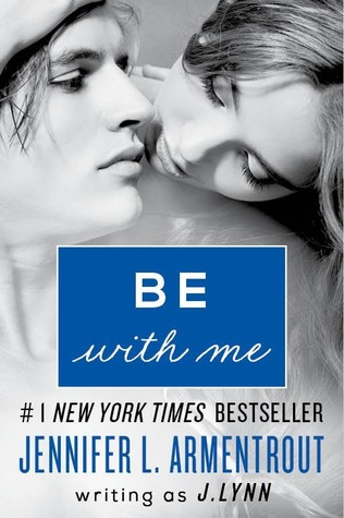Be with Me (Wait for You, #2) by Jennifer L. Armentrout