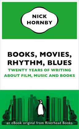 Books, Movies, Rhythm, Blues: Twenty Years of Writing About Film, Music and Books