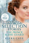 The Selection Stories: The Prince & The Guard (The Selection, #0.5, 2.5)