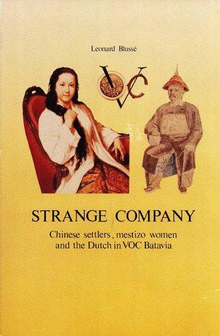Strange Company: Chinese Settlers, Mestizo Women And Dutch In Voc Batavia (Kitlv Verhandelingen Ser No, 122)