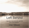 Left Behind by Clair Gibson