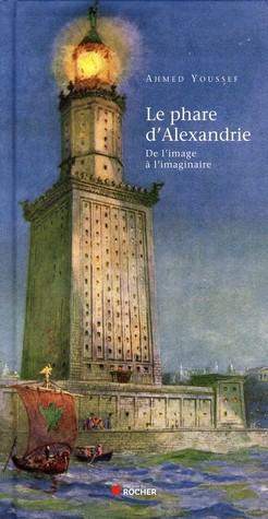 Le phare d'Alexandrie: De l'image à l'imaginaire