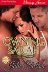 Owning Sarah (Loving Sarah, #2)