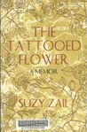 The Tattooed Flower: a Memoir