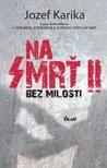 Bez milosti by Jozef Karika