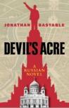Devil's Acre: A Russian Novel