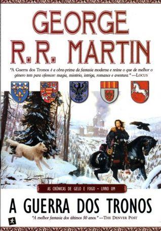 A Guerra dos Tronos (As Crónicas de Gelo e Fogo, #1)