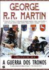 A Guerra dos Tronos by George R.R. Martin