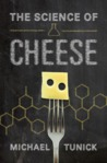 The Science of Cheese by Michael H. Tunick