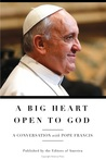 A Big Heart Open to God: A Conversation with Pope Francis