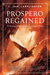 Prospero Regained (Prospero's Daughter #3)