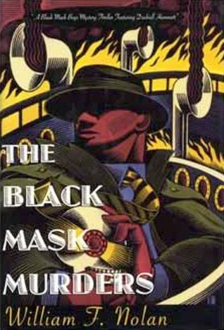 Ebook The Black Mask Murders: A Novel Featuring the Black Mask Boys, Dashiell Hammett, Raymond Chandler, and Erle Stanley Gardner by William F. Nolan TXT!