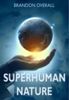 Superhuman Nature