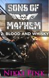 Sons of Mayhem 2: Blood and Whisky (Sons of Mayhem, #1.2)