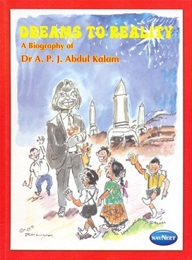 Dreams To Reality: A Biography of Dr. A.P.J. Abdul Kalam