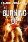 Download Burning Up (Bound Together, #2)