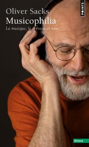 Musicophilia: La musique, le cerveau et nous