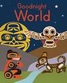 Goodnight World Animals of the Native Northwest by Kylie Ward