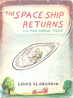 The Space Ship Returns to the Apple Tree by Louis Slobodkin