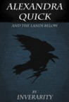 Alexandra Quick and the Lands Below (Alexandra Quick, #2)