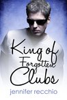 King of Forgotten Clubs by Jennifer Recchio