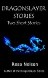 Dragonslayer Stories: Two Short Stories