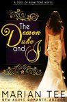 The Demon Duke and I by Marian Tee