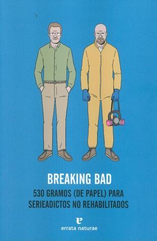 Breaking Bad: 530 gramos (de papel) para serieadictos no rehabilitados