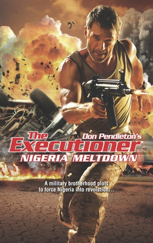 Nigeria Meltdown (The Executioner, #422)