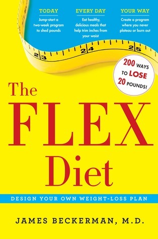 The Flex Diet: 200 Ways to Lose 20 Pounds Today, Everyday, Your Way