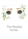 The Reviled by Kait Wall