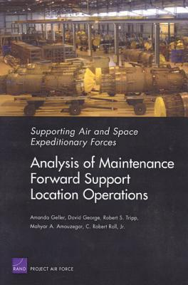 Supporting Air And Space Expeditionary Forces: Analysis Of Maintenance Forward Support Location Operations