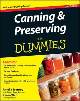 Canning and Preserving for Dummies by Karen  Ward