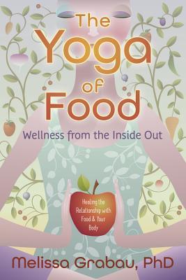 The Yoga of Food by Melissa Grabau
