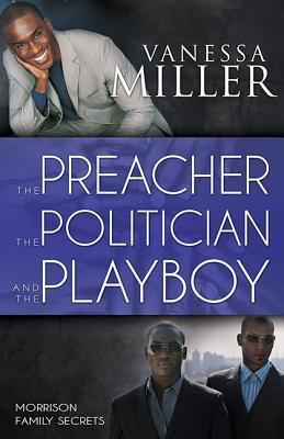 The Preacher, the Politician, and the Playboy