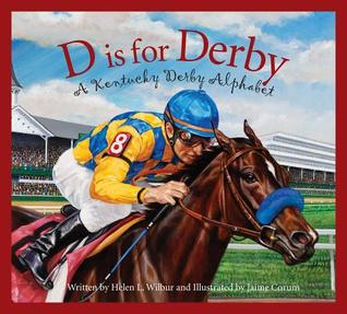 D is for Derby : a Kentucky Derby alphabet FB2 PDF por Helen L. Wilbur 978-1585368136