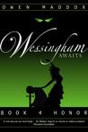 Honor (Wessingham Awaits, #4)