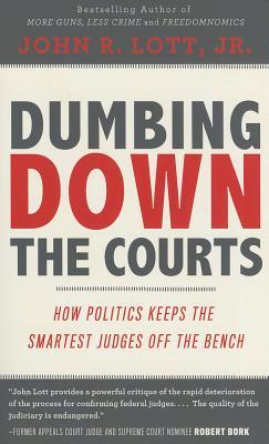 Dumbing Down the Courts: How Politics Keeps the Smartest Judges Off the Bench