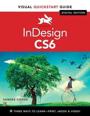 InDesign CS6: Visual Quickstart Guide